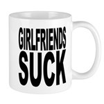 Girlfriends Suck Mug