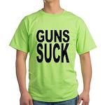 Guns Suck Green T-Shirt