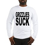 Grizzlies Suck Long Sleeve T-Shirt
