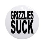 Grizzlies Suck Ornament (Round)