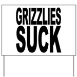 Grizzlies Suck Yard Sign