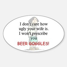 prescribe beer goggle Oval Decal