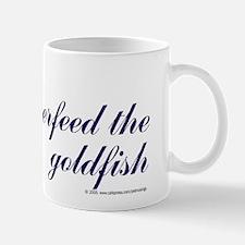 Don't overfeed goldfish. Mug