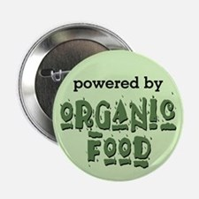 """Powered By Organic Food 2.25"""" Button"""