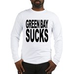 Green Bay Sucks Long Sleeve T-Shirt