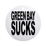 Green Bay Sucks Ornament (Round)