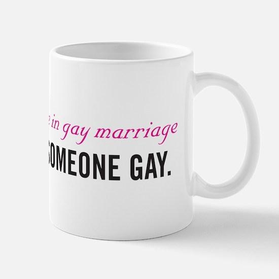 Don't Marry Someone Gay Mug
