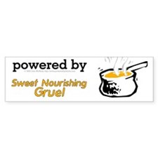 Powered By Sweet Nourishing Gruel Bumper Sticker
