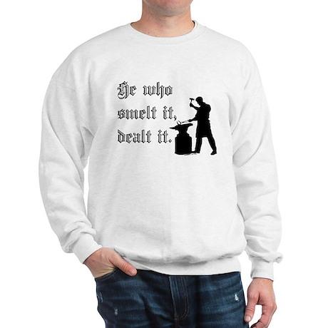 He Who Smelt It Dealt It Sweatshirt