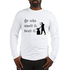 He Who Smelt It Dealt It Long Sleeve T-Shirt