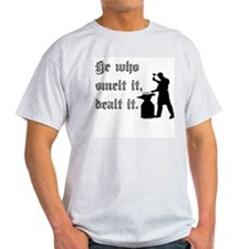 He Who Smelt It Dealt It T-Shirt