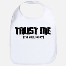 Trust me I'm your daddy Bib