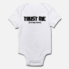 Trust me I'm your daddy Infant Bodysuit