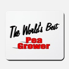 """The World's Best Pea Grower"" Mousepad"