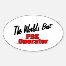 """""""The World's Best PBX Operator"""" Oval Decal"""