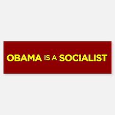 Obama is a Socialist Bumper Bumper Bumper Sticker