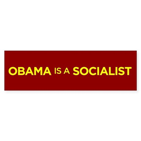 Obama is a Socialist Bumper Sticker