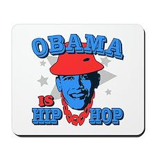 Obama is Hip Hop Mousepad