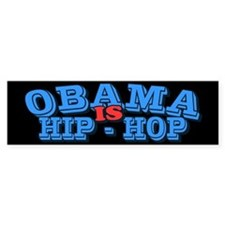 Obama is Hip Hop Bumper Bumper Sticker