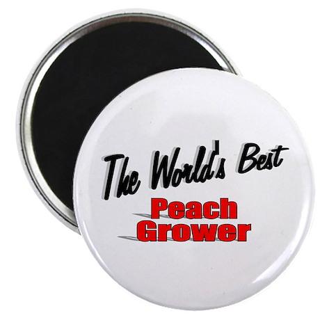 """The World's Best Peach Grower"" Magnet"