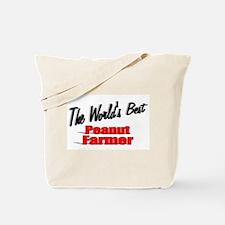 """The World's Best Peanut Farmer"" Tote Bag"