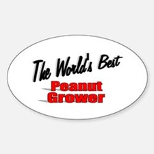 """""""The World's Best Peanut Grower"""" Oval Decal"""
