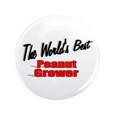 """The World's Best Peanut Grower"" 3.5"" Button"