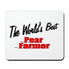 """The World's Best Pear Farmer"" Mousepad"