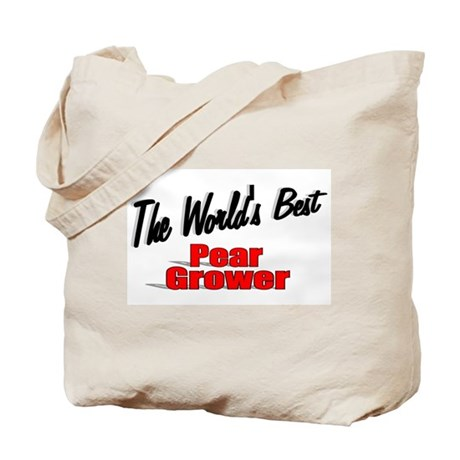 """""""The World's Best Pear Grower"""" Tote Bag"""