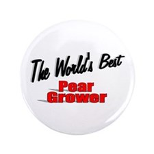 """""""The World's Best Pear Grower"""" 3.5"""" Button"""