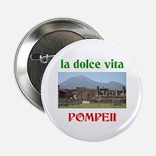 la dolce vita Pompeii Button