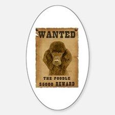 """""""Wanted"""" Poodle Oval Decal"""