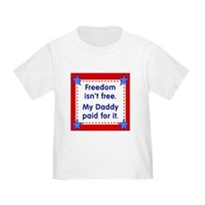 Freedom Isnt Free - Daddy T-Shirt