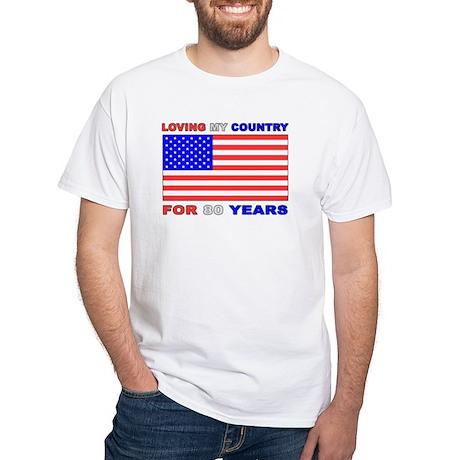 Patriotic 80th Birthday White T-Shirt