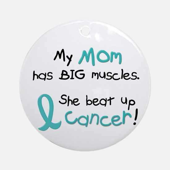 Big Muscles 1.1 TEAL (Mom) Ornament (Round)