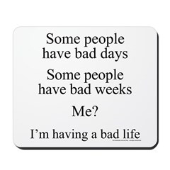 Story of my life Mousepad
