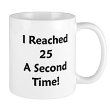 Reached 25 A Second Time! Small Mug