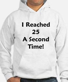 Reached 25 A Second Time! Hoodie