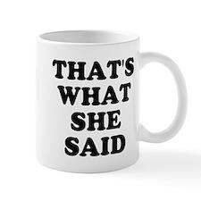 That's What She Said Small Mug