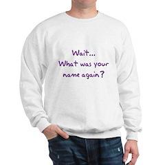 Wait... Sweatshirt