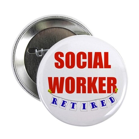 "Retired Social Worker 2.25"" Button (10 pack)"