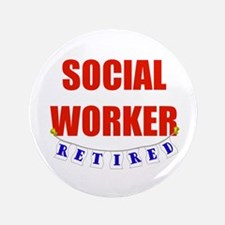"""Retired Social Worker 3.5"""" Button (100 pack)"""