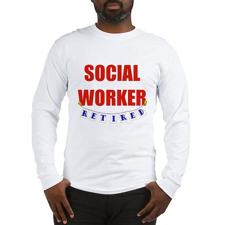 Retired Social Worker Long Sleeve T-Shirt