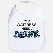 Waitress Need a Drink Bib