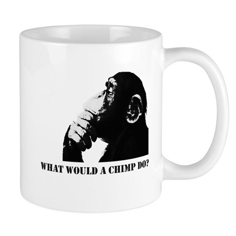 What would a chimp do? Mug