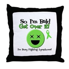 Busy Fighting Lymphoma Throw Pillow