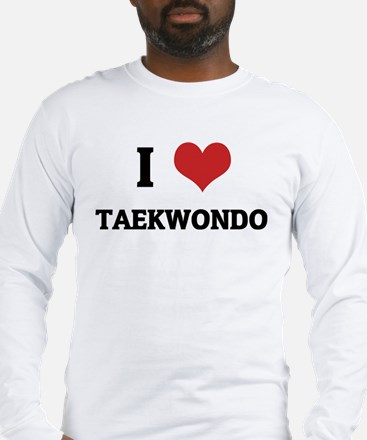 I Love Taekwondo Long Sleeve T-Shirt