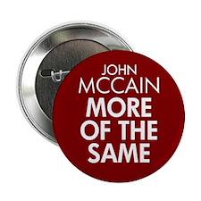 "McCain More of the Same 2.25"" Button"