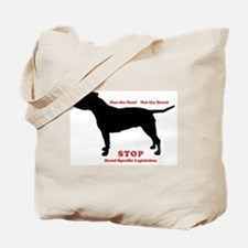 Ban the Deed Not the Breed Tote Bag
