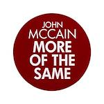 "McCain More of the Same 3.5"" Button"
